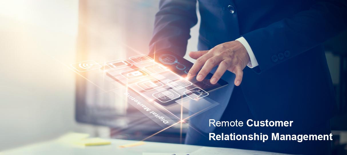 Remote Customer Relationship Management – Part III